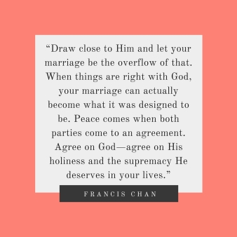 """Draw close to Him and let your marriage be the overflow of that. When things are right with God, your marriage can actually become what it was designed to be. Peace comes when both parties come to an agreement. A (1)"